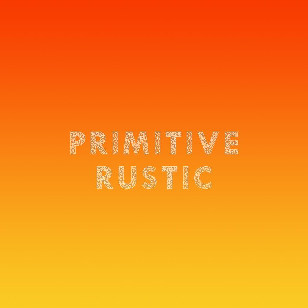 Primitive Rustic